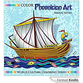 Color Phoenician Art (World Culture Coloring Series) (English Edition)