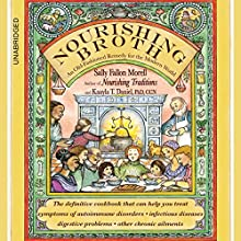 Nourishing Broth: An Old-Fashioned Remedy for the Modern World (       UNABRIDGED) by Sally Fallon Morell, Kaayla T. Daniel Narrated by Kaayla T. Daniel