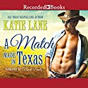 A Match Made in Texas: Deep in the Heart of Texas, Book 6 Audiobook by Katie Lane Narrated by Nicole Poole