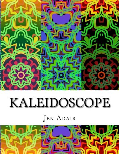 Kaleidoscope: A Coloring Book for Adults - Design Edition: Volume 1 (Kaleidoscope Coloring Books)
