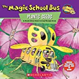 The Magic School Bus Plants Seeds: A Book About How Living Things Grow (0590222961) by Joanna Cole