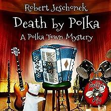 Death by Polka (       UNABRIDGED) by Robert Jeschonek Narrated by Carol Herman