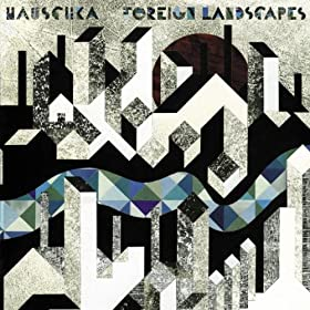 Foreign Landscapes by Hauschka