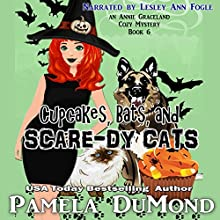 Cupcakes, Bats, and Scare-dy Cats: An Annie Graceland Cozy Mystery, Book 6 Audiobook by Pamela DuMond Narrated by Lesley Ann Fogle