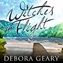 Witches in Flight: WitchLight Trilogy Series, Book 3 (       UNABRIDGED) by Debora Geary Narrated by Madeleine Lambert