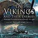 The Vikings and Their Enemies: Warfare in Northern Europe, 750-1100 (       UNABRIDGED) by Philip Line Narrated by Robert Fass