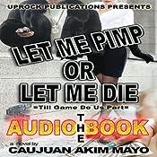 Let Me Pimp or Let Me Die | [Caujuan Mayo]