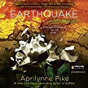 Earthquake: Earthbound, Book 2 (       UNABRIDGED) by Aprilynne Pike Narrated by Hallie Cooper-Novack