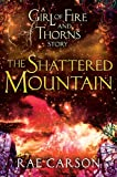 The Shattered Mountain (Girl of Fire and Thorns Book 2)