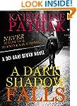 A Dark Shadow Falls: The Thrilling Ra...