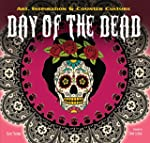 Day of the Dead: Art, Inspiration & C...