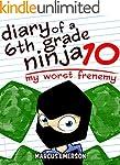 Diary of a 6th Grade Ninja 10: My Wor...