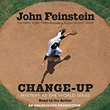 Change-Up: Mystery at the World Series Audiobook by John Feinstein Narrated by John Feinstein