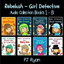 Rebekah - Girl Detective Books 1-8: Fun Short Story Mysteries (       UNABRIDGED) by PJ Ryan Narrated by Roxana Bell