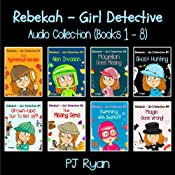 Rebekah - Girl Detective Books 1-8: Fun Short Story Mysteries | PJ Ryan