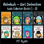 Rebekah - Girl Detective Books 1-8: Fun Short Story Mysteries | PJ Ryan