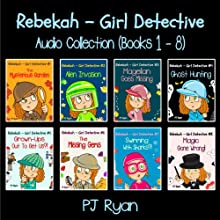 Rebekah - Girl Detective Books 1-8: Fun Short Story Mysteries Audiobook by PJ Ryan Narrated by Roxana Bell