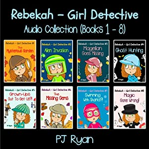 Rebekah - Girl Detective Books 1-8: Fun Short Story Mysteries Audiobook