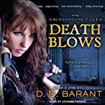 Death Blows: Bloodhound Files, Book 2 | D. D. Barant