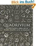 Quadrivium: The Four Classical Libera...