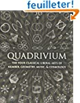 Quadrivium: The Four Classical Libera...