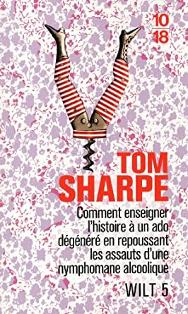 Tom Sharpe - Wilt, Tome 5