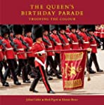 The Queen's Birthday Parade: Trooping...