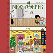 The New Yorker, December 15th 2014 (Ken Auletta, Tad Friend, Joan Acocella)  by Ken Auletta, Tad Friend, Joan Acocella Narrated by Todd Mundt