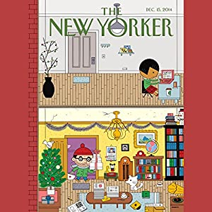 The New Yorker, December 15th 2014 (Ken Auletta, Tad Friend, Joan Acocella) | [Ken Auletta, Tad Friend, Joan Acocella]