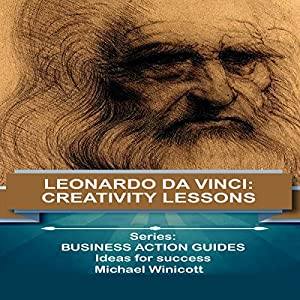 Leonardo Da Vinci: Creativity Lessons Audiobook
