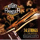 Night Ranger / 24 Strings and a Drummer