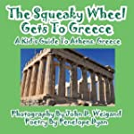 The Squeaky Wheel Gets to Greece---A...