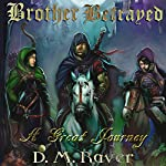A Great Journey: Brother Betrayed, Book 1 | D. M. Raver