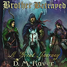 A Great Journey: Brother Betrayed, Book 1 Audiobook by D. M. Raver Narrated by Richard Coombs