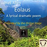 Eolaus: A Lyrical Dramatic Poem | James Allen
