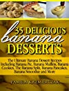 35 Delicious Banana Desserts (Also Includes Banana Comfort Food, Banana Drinks and Banana Cocktails) (The Ultimate Banana Dessert Recipes With Banana Pie, ... Banana Pancakes, Banana Smoothies & More)