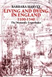 Living and Dying in England, 1100-1540: The Monastic Experience (Ford Lectures)
