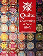 Quilts: Discovering a New World by Bonnie…