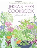 Jekka McVicar Jekka's Herb Cookbook: Foreword by Jamie Oliver