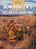 Bowhunter's Guide to Accurate Shooting (The Complete Hunter)