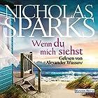 Wenn du mich siehst Hörbuch von Nicholas Sparks Gesprochen von: Alexander Wussow