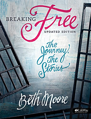 Download Breaking Free (Bible Study Book): The Journey, The Stories
