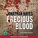Precious Blood Audiobook by Jonathan Hayes Narrated by John Chancer