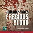 Precious Blood Hörbuch von Jonathan Hayes Gesprochen von: John Chancer