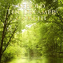 Behold the Dreamer Cometh: Neville Goddard Lectures Audiobook by Neville Goddard Narrated by Paul Holbrook