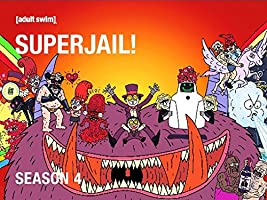 Superjail! Season 4 [HD]