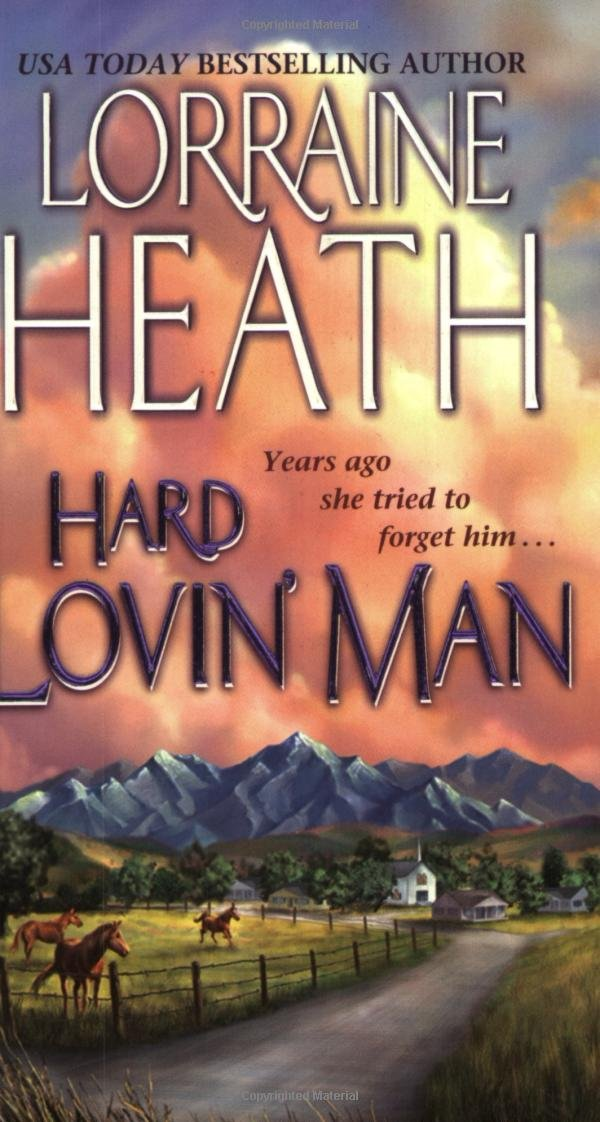 Hard Lovin' Man: Lorraine Heath: 9780743457446: Amazon.com: Books