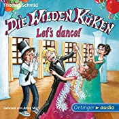 Let's dance! (Die Wilden Küken 10) | Thomas Schmid