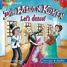 Let's dance! (Die Wilden Küken 10) Hörbuch von Thomas Schmid Gesprochen von: Anne Moll