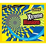 Xtreme Illusions (National Geographic Kids)